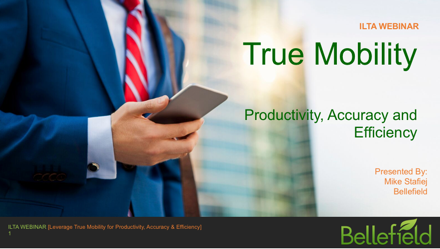 [Webinar] Leverage True Mobility for Productivity, Accuracy and Efficiency