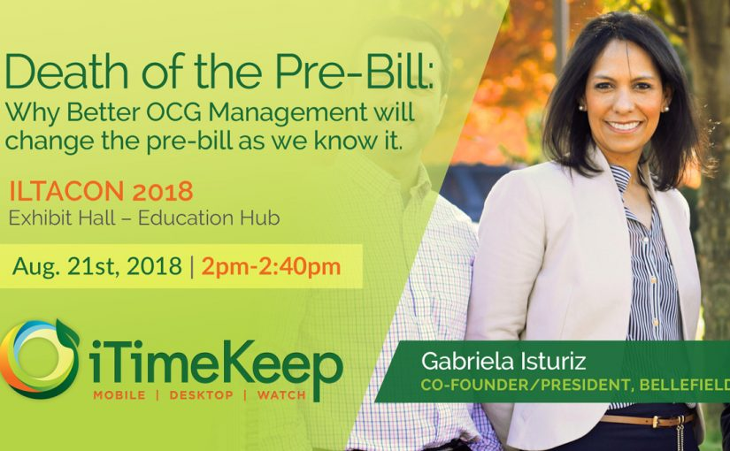 [Speaking Session] ILTACON 2018 Education Hub: The Death of the Pre-Bill: Why Better OCG Management Will Change the Pre-Bill As We Know It
