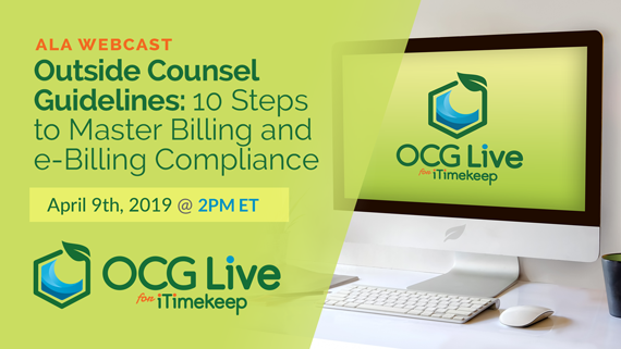 [ALA Webcast] Outside Counsel Guidelines: 10 Steps to Master Billing & e-Billing Compliance